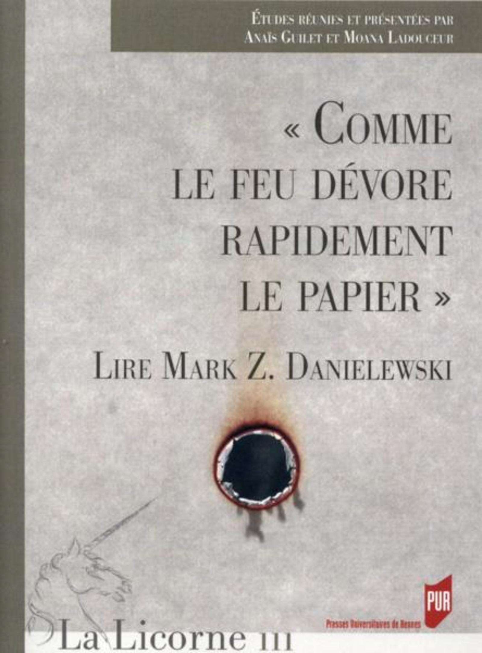 """""""COMME LE FEU DEVORE RAPIDEMENT LE PAPIER"""" LIRE MARK Z. DANIELEWSKI"""