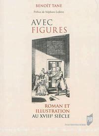"""""""AVEC FIGURES"""" ROMAN ET ILLUSTRATION AU XVIIIE SIECLE"""