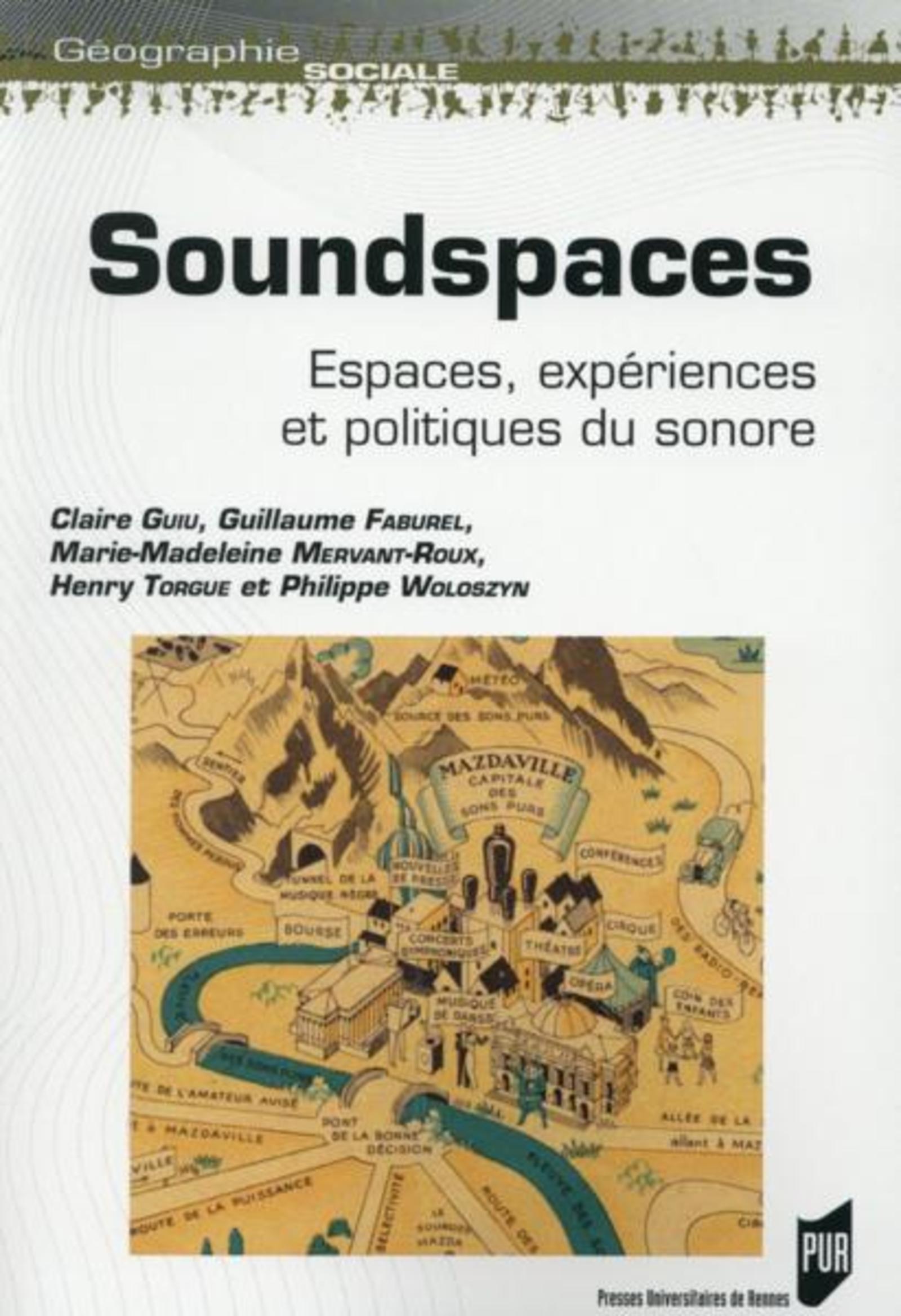 SOUNDSPACES ESPACES, EXPERIENCES ET POLITIQUES DU SONORE