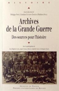 ARCHIVES DE LA GRANDE GUERRE DES SOURCES POUR L'HISTOIRE