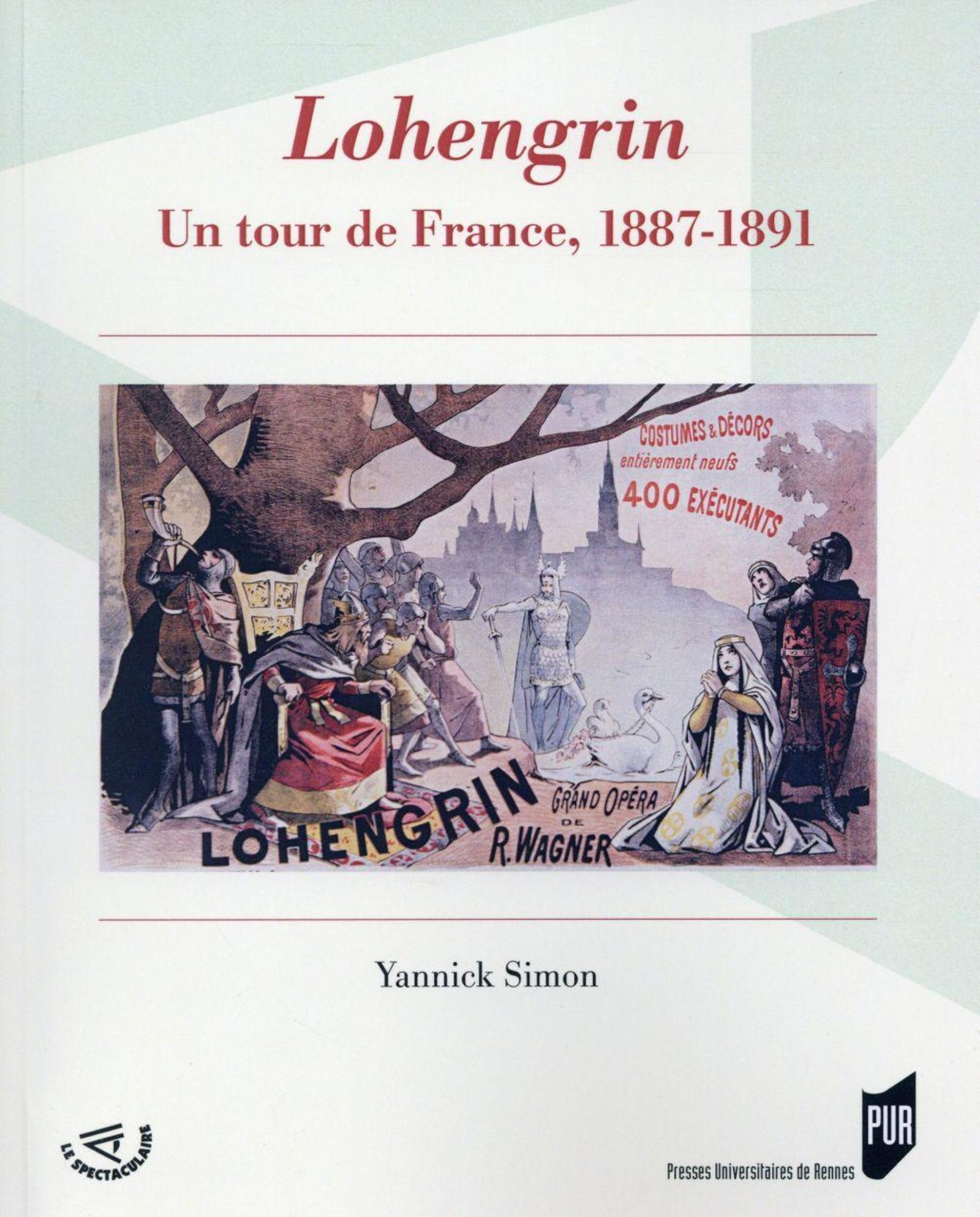 """LOHENGRIN"" UN TOUR DE FRANCE, 1887-1891"