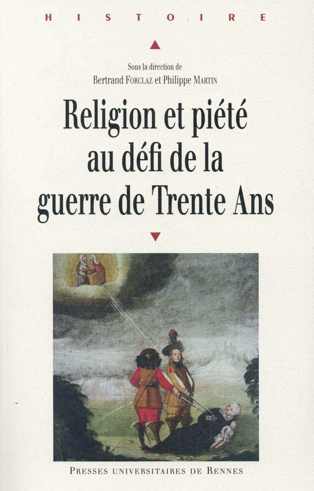 RELIGION ET PIETE AU DEFI DE LA GUERRE DE TRENTE ANS