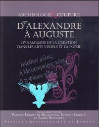 D'ALEXANDRE A AUGUSTE DYNAMIQUES DE LA CREATION DANS LES ARTS VISUELS ET LA POESIE