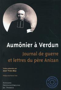 AUMONIER A VERDUN JOURNAL DE GUERRE ET LETTRES DU PERE ANIZAN