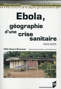 EBOLA GEOGRAPHIE D UNE CRISE SANITAIRE  1994 2005