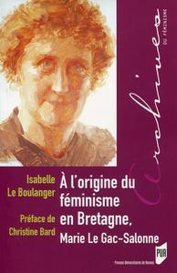 A L ORIGINE DU FEMINISME EN BRETAGNE  MARIE LE GAC SALONNE