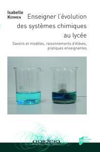 ENSEIGNER L EVOLUTION DES SYSTEMES CHIMIQUES AU LYCEE
