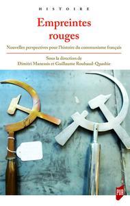 EMPREINTES ROUGES - NOUVELLES PERSPECTIVES POUR L HISTOIRE DU COMMUNISME FRANCAIS