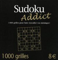 SUDOKU ADDICT 1000 GRILLES POUR FAIRE TRAVAILLER VOS MENINGES