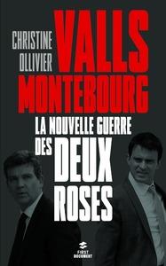 VALLS, MONTEBOURG LA NOUVELLE GUERRE DES DEUX-ROSES