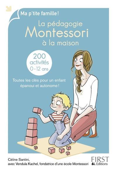 LA PEDAGOGIE MONTESSORI A LA MAISON : 200 ACTIVITES