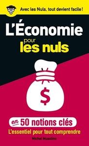 50 NOTIONS CLES SUR L'ECONOMIE POUR LES NULS