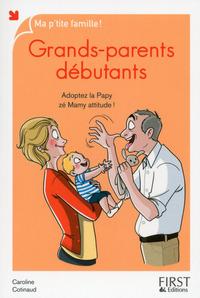 GRANDS-PARENTS DEBUTANTS, NOUVELLE EDITION
