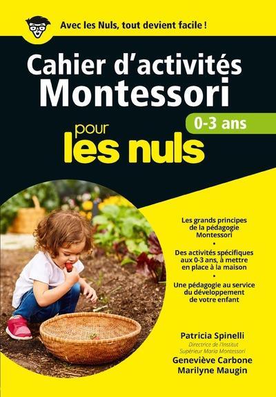 CAHIERS D'ACTIVITES MONTESSORI POUR LES NULS - 0-3 ANS