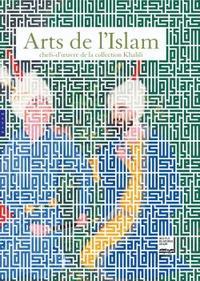 ARTS DE L'ISLAM. CHEFS D'OEUVRE DE LA COLLECTION KHALILI (ALBUM)