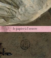 LE PAPIER A L'OEUVRE