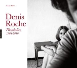 DENIS ROCHE, PHOTOLALIES (1964-2010)