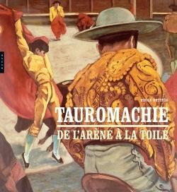 TAUROMACHIE. DE L'ARENE A LA TOILE