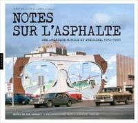NOTES SUR L'ASPHALTE, UNE AMERIQUE MOBILE ET PRECAIRE, 1956-1989