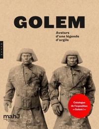 GOLEM ! AVATARS D'UNE LEGENDE D'ARGILE