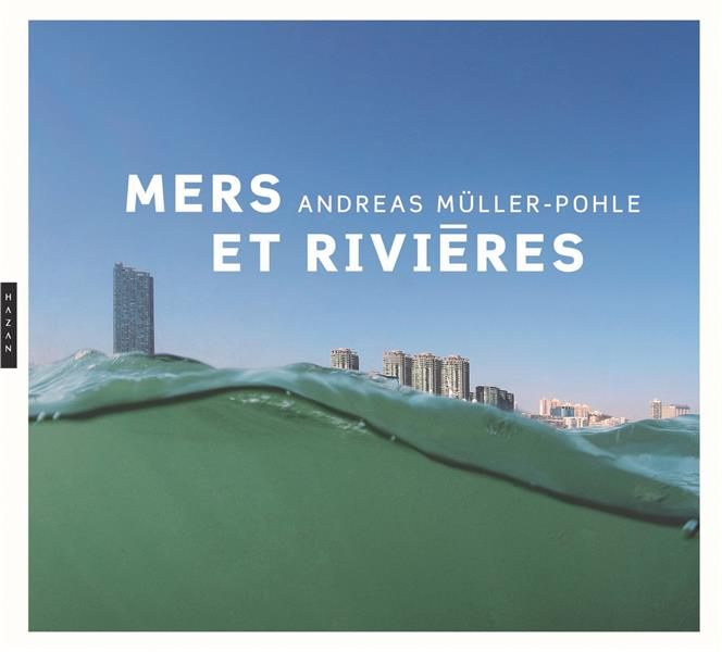 ANDREAS MULLER-POHLE MERS ET RIVIERES