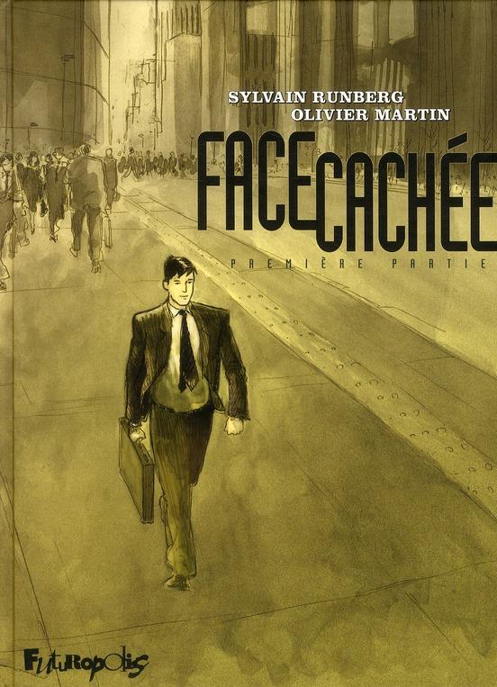 FACE CACHEE (TOME 1-PREMIERE PARTIE)