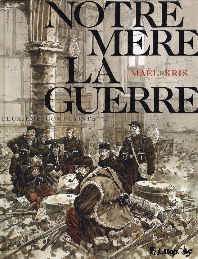NOTRE MERE LA GUERRE (TOME 2-DEUXIEME COMPLAINTE)