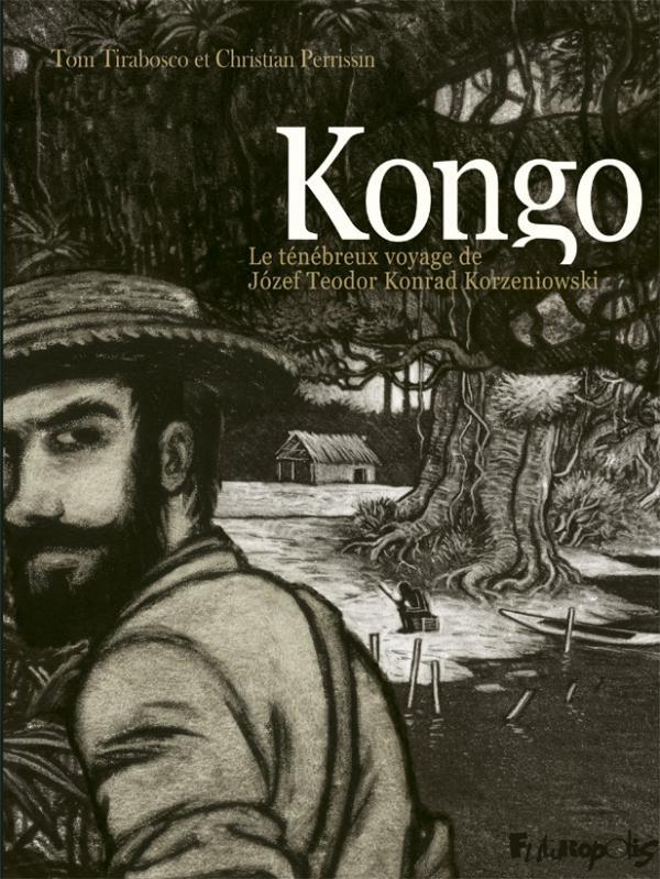 KONGO - LE TENEBREUX VOYAGE DE JOZEF TEODOR KONRAD KORZENIOWSKI