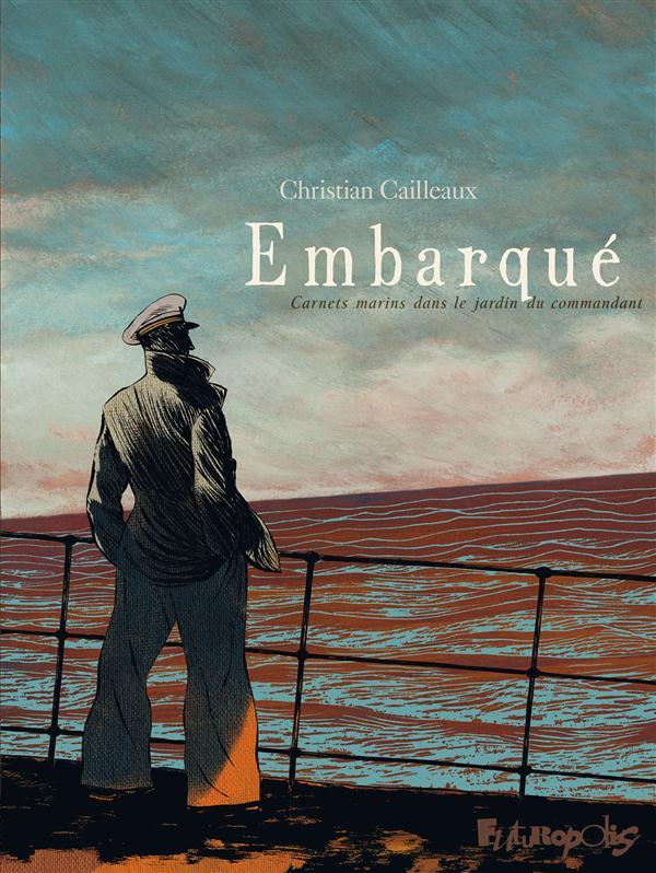 EMBARQUE - CARNETS MARINS DANS LE JARDIN DU COMMANDANT