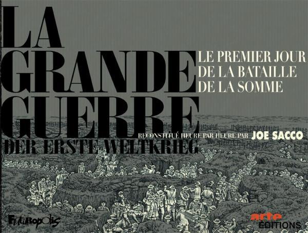 LA GRANDE GUERRE - LE PREMIER JOUR DE LA BATAILLE DE LA SOMME RECONSTITUE HEURE PAR HEURE PAR JOE SA