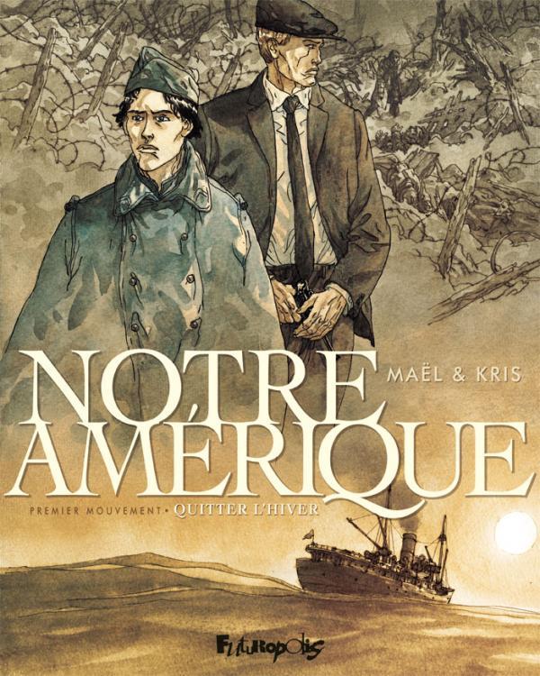 NOTRE AMERIQUE (TOME 1-QUITTER L'HIVER)