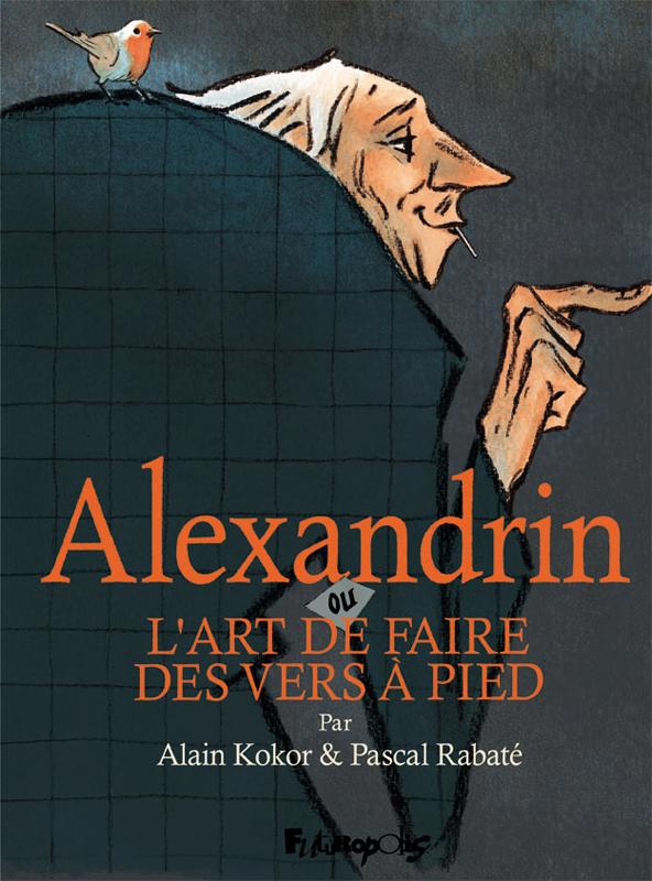 ALEXANDRIN OU L'ART DE FAIRE DES VERS A PIED