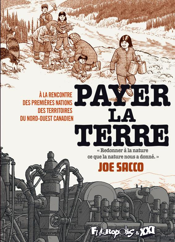 PAYER LA TERRE - A LA RENCONTRE DES PREMIERES NATIONS DES TERRITOIRES DU NORD-OUEST CANADIEN