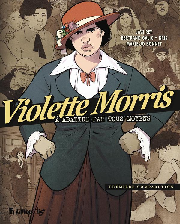 VIOLETTE MORRIS (TOME 1-PREMIERE COMPARUTION) - A ABATTRE PAR TOUS MOYENS