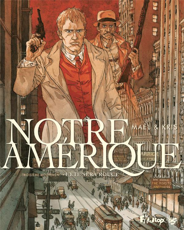NOTRE AMERIQUE (TOME 3-L'ETE SERA ROUGE)