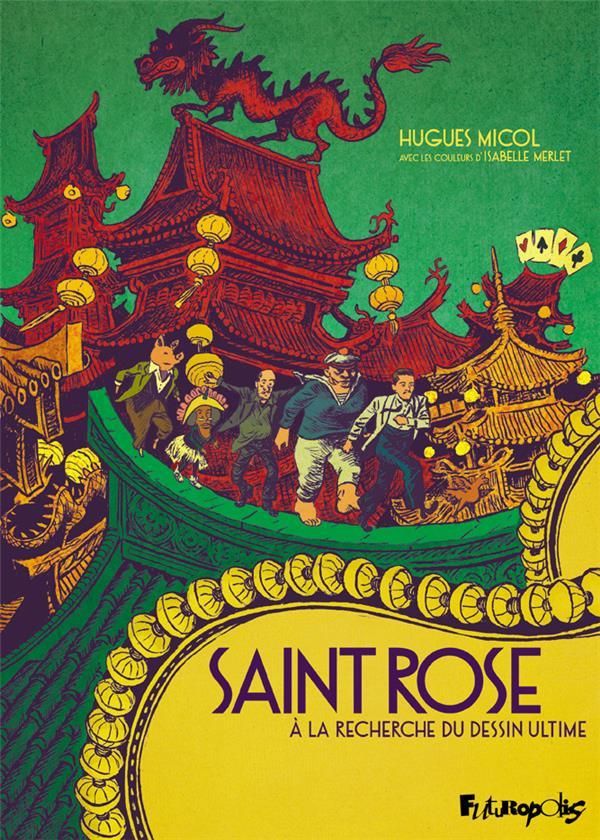 SAINT ROSE - A LA RECHERCHE DU DESSIN ULTIME