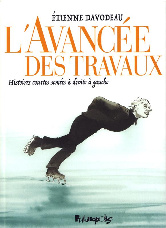 L'AVANCEE DES TRAVAUX - HISTOIRES COURTES SEMEES A DROITE A GAUCHE