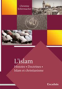 L ISLAM HISTOIRE, DOCTRINES, ISLAM ET CHRISTIANISME
