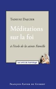 MEDITATIONS SUR LA FOI
