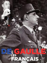DE GAULLE VU PAR LES FRANCAIS