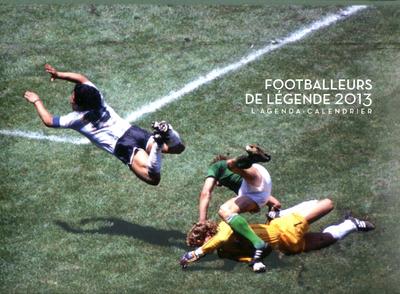 L'AGENDA-CALENDRIER FOOTBALLEURS DE LEGENDE 2013