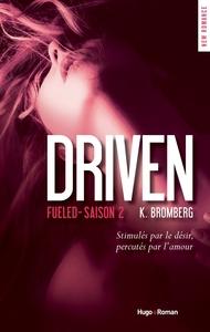 Driven Saison 2 Fueled