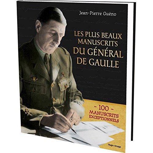 LES PLUS BEAUX MANUSCRITS DU GENERAL DE GAULLE