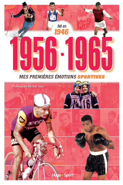 NE EN 1946 - 1956-1965 - MES PREMIERES EMOTIONS SPORTIVES