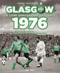 GLASGOW, LE LIVRE ANNIVERSAIRE DES VERTS 1976