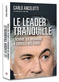 LE LEADER TRANQUILLE L'HOMME QUI MURMURE AUX OREILLES DES STARS