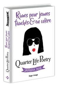 QUARTER LIFE POETRY - RIMES POUR JEUNES, FAUCHES & EN COLERE