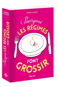 POURQUOI LES REGIMES FONT GROSSIR