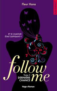 Follow me - tome 3 Dernière chance -Extrait offert-