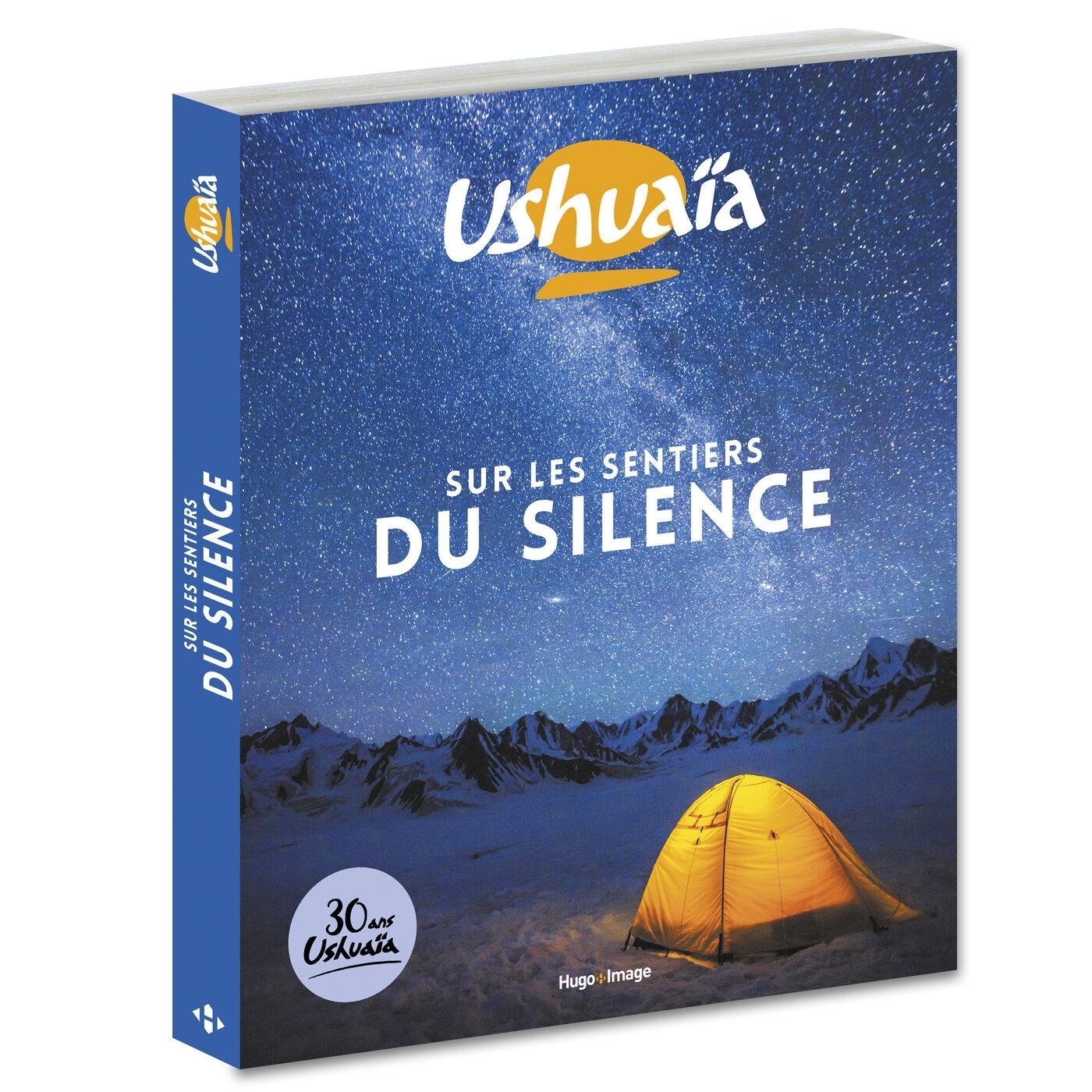 USHUAIA SUR LES SENTIERS DU SILENCE - 30 ANS USHUAIA